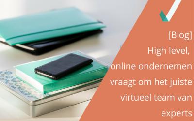 High level, online ondernemen vraagt om het juiste virtuele team van experts