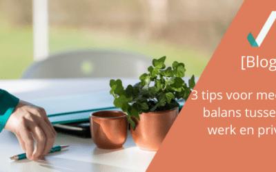 3 tips voor meer balans tussen werk en privé